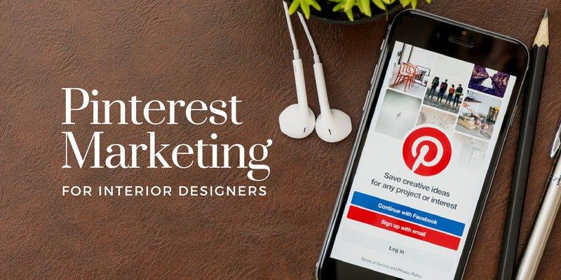 Pinterest Marketing For Interior Design Business