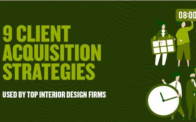 9 Client Acquisition Strategies Used By Top Interior Design Firms