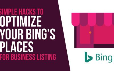 Simple Hacks to Optimize Your Bing's Places for Business Listing
