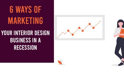 Top 6 Ways Of Marketing Your Interior Design Business In A Recession
