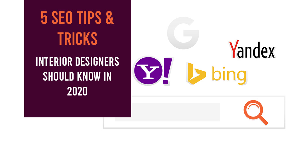 5 SEO Tips and Tricks Interior Designers Should Know in 2020