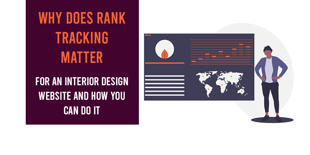 Why Does Rank Tracking Matter For An Interior Design Website And How You Can Do It