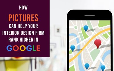 How Pictures Can Help Your Interior Design Firm Rank Higher in Google
